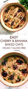 Easy Cherry & Banana Baked Oats {vegan, gluten free}